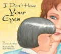 I Don't Have Your Eyes by Carrie A Kitze