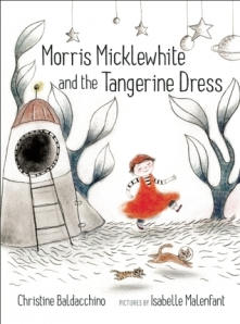 cover of Morris Mickelwhite and the Tangerine Dress